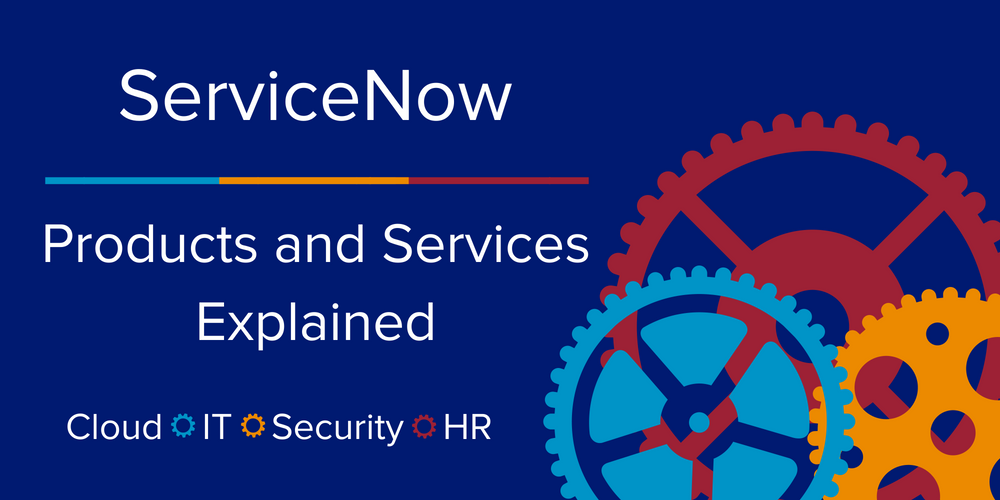 ServiceNow Products and Services Explained | Nelson Frank