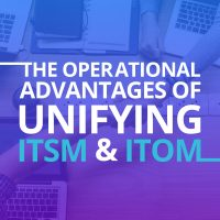 ServiceNow - Operational advantages of unifying ITSM and ITOM