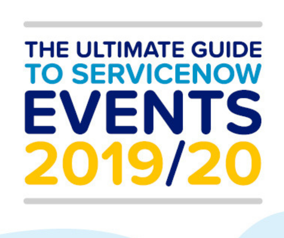 The Ultimate Guide to ServiceNow Events 2019/20