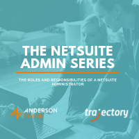 The roles and responsibilities of a NetSuite administrator