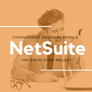 Avoid a communication breakdown during a NetSuite implementation project